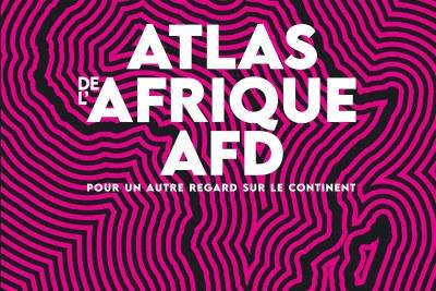 l' « Atlas de l'Afrique -Afd »,